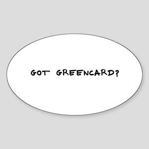 got greencard? Oval Sticker