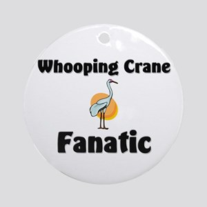Whooping Crane Fanatic Ornament (Round)