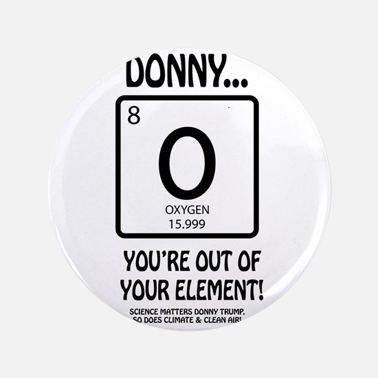 Donny youre out of your element Button