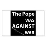 the pope was against war Rectangle Sticker