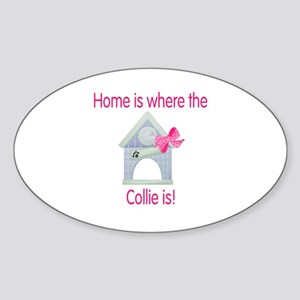Home is where the Collie is Oval Sticker