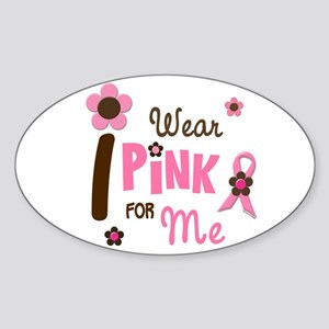 I Wear Pink For ME 12 Oval Sticker