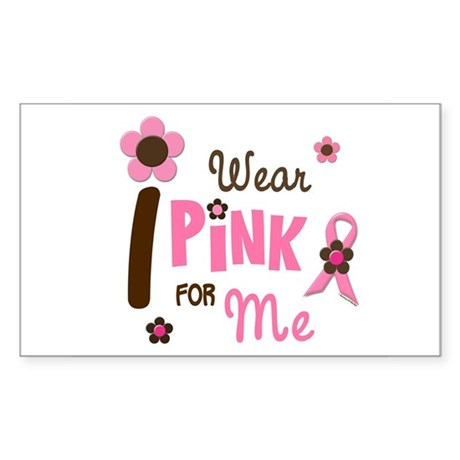 I Wear Pink For ME 12 Rectangle Sticker