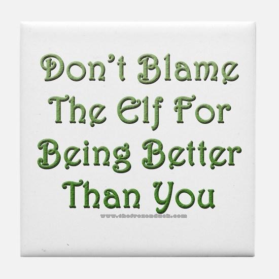 Don't blame the elf Tile Coaster