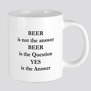 Beer Is Not The Answer Mugs