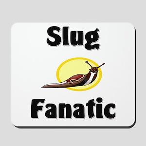 Slug Fanatic Mousepad