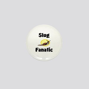 Slug Fanatic Mini Button