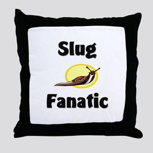 Slug Fanatic Throw Pillow