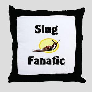 Slug Fanatic Throw Pillow