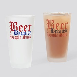 Beer Because People Suck Drinking Glass