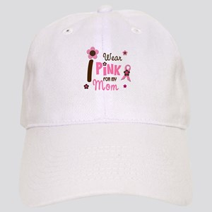 I Wear Pink For My Mom 12 Cap
