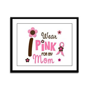 I Wear Pink For My Mom 12 Framed Panel Print