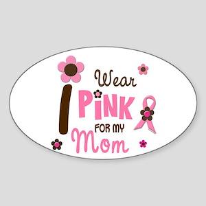 I Wear Pink For My Mom 12 Oval Sticker