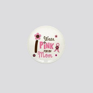 I Wear Pink For My Mom 12 Mini Button