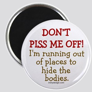 Don't Piss Me Off! Magnet