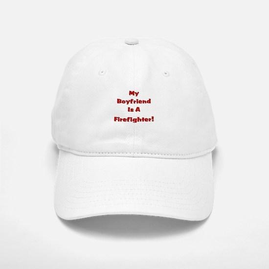 My Boyfriend Is A Firefighter Baseball Baseball Cap
