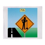 Men Not at Work Sign Throw Blanket
