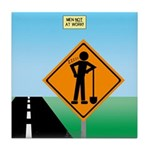 Men Not at Work Sign Tile Coaster
