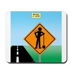 Men Not at Work Sign Mousepad