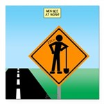 Men Not at Work Sign Square Car Magnet 3
