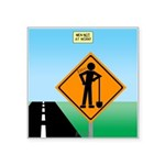 Men Not at Work Sign Square Sticker 3