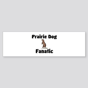 Prairie Dog Fanatic Bumper Sticker