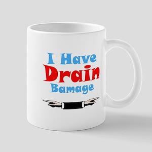 I Have Drain Bamage Mug