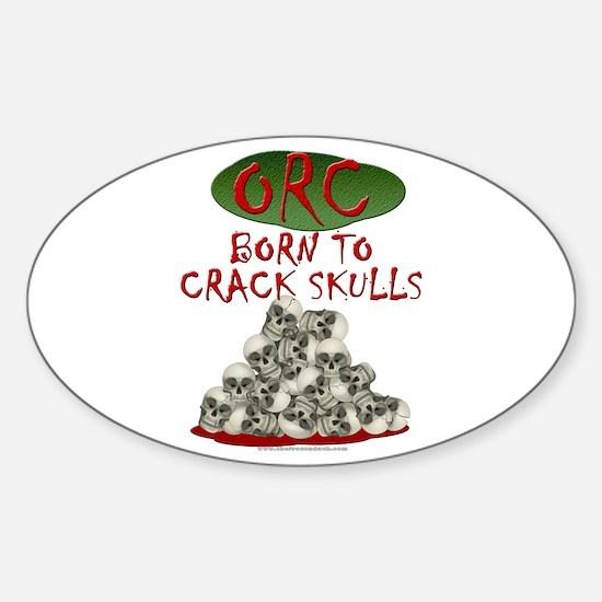 Orcs - Born to Crack Skulls Oval Decal