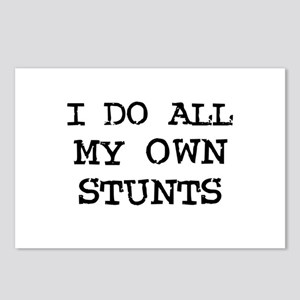 I do all my own stunts Postcards (Package of 8)