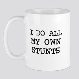 I do all my own stunts Mug
