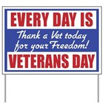Every Day is Veterans Day Yard Sign