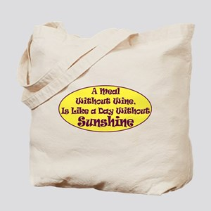 A Meal Without Wine Tote Bag