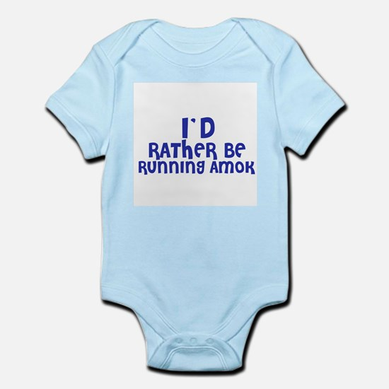 I'd rather be Running Amok Infant Creeper