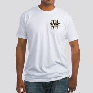 It Is What It Is Black and Gold Fitted T-Shirt