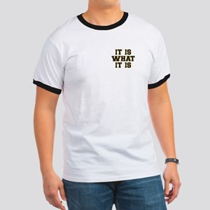 It Is What It Is Black and Gold Ringer T