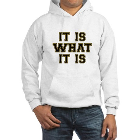 It Is What It Is Black and Gold Hooded Sweatshirt