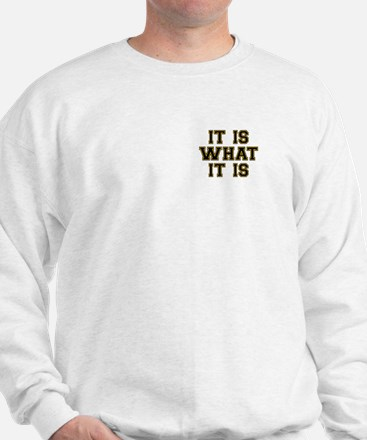 It Is What It Is Black and Gold Sweatshirt