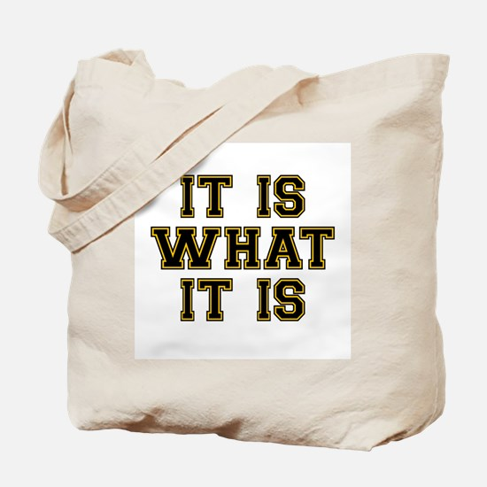 It Is What It Is Black and Gold Tote Bag