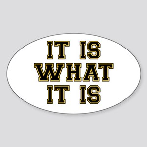 It Is What It Is Black and Gold Sticker (Oval)