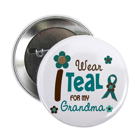 """I Wear Teal For My Grandma 12 2.25"""" Button"""