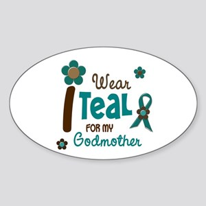 I Wear Teal For My Godmother 12 Oval Sticker
