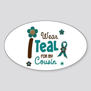 I Wear Teal For My Cousin 12 Oval Sticker