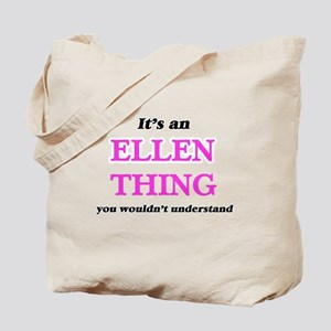 It's an Ellen thing, you wouldn't Tote Bag