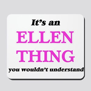 It's an Ellen thing, you wouldn' Mousepad