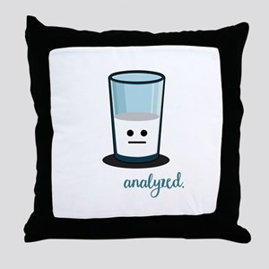 Half Empty or Full, Feel Like You Are Throw Pillow