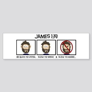 James 1:19 Bumper Sticker