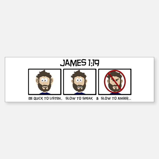 James 1:19 Bumper Bumper Bumper Sticker