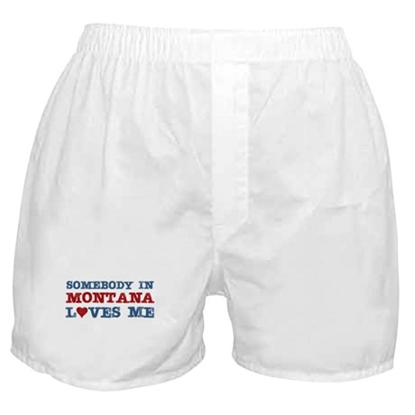 Somebody in Montana Loves Me Boxer Shorts