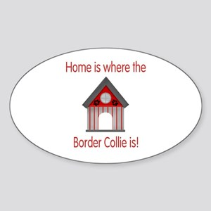 Home is where the Border Collie is Oval Sticker
