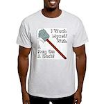 I Wash Myself With A Rag On A Light T-Shirt